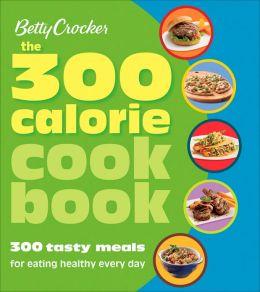 fringe bag meals under 300 caloriesBetty Crocker The 300 Calorie Cookbook  300 tasty meals for eating yNuXr2uL